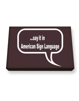 Say It In American Sign Language Canvas square
