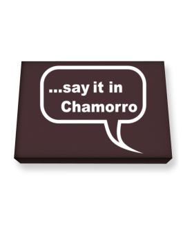 Say It In Chamorro Canvas square