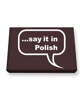 Say It In Polish Canvas square