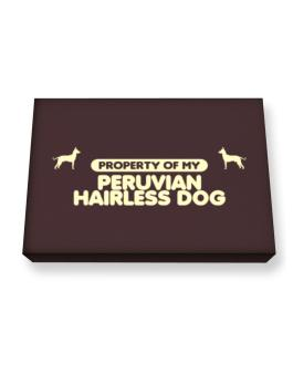 Property Of My Peruvian Hairless Dog Canvas square