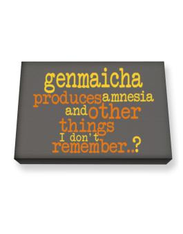 Genmaicha Produces Amnesia And Other Things I Dont Remember ..? Canvas square