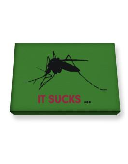 It Sucks ... - Mosquito Canvas square