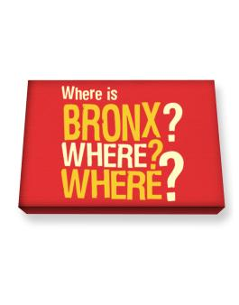 Where Is Bronx? Where? Where? Canvas square