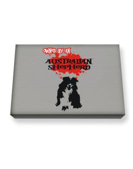 Owned By An Australian Shepherd Canvas square