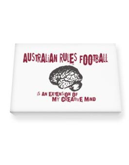 Australian Rules Football Is An Extension Of My Creative Mind Canvas square