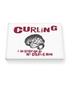 Curling Is An Extension Of My Creative Mind Canvas square