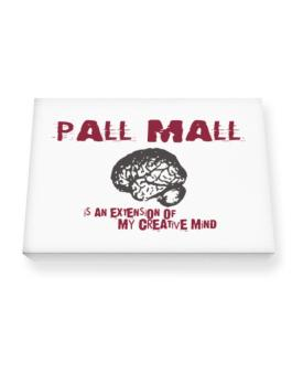 Pall Mall Is An Extension Of My Creative Mind Canvas square