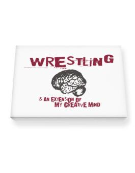 Wrestling Is An Extension Of My Creative Mind Canvas square