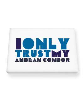 I Only Trust My Andean Condor Canvas square