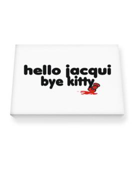 Hello Jacqui Bye Kitty Canvas square