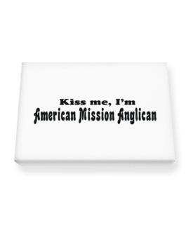 Kiss Me, Im American Mission Anglican Canvas square