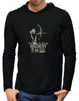 Life Is Simple... Eat, Sleep And Archery Hooded Long Sleeve T-Shirt-Mens