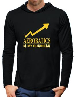 Aerobatics ... Is My Business Hooded Long Sleeve T-Shirt-Mens