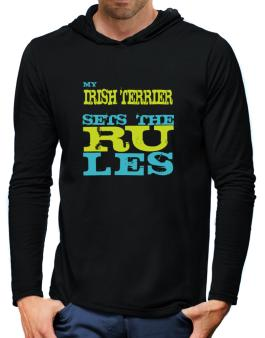 My Irish Terrier Sets The Rules Hooded Long Sleeve T-Shirt-Mens