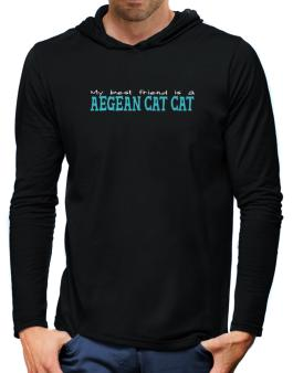 My Best Friend Is An Aegean Cat Hooded Long Sleeve T-Shirt-Mens