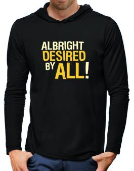 Albright Desired By All! Hooded Long Sleeve T-Shirt-Mens