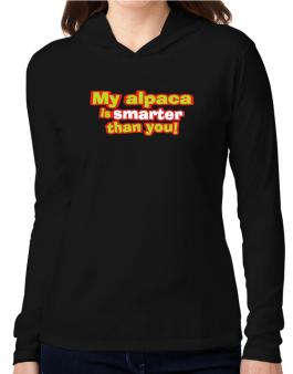 My Alpaca Is Smarter Than You! Hooded Long Sleeve T-Shirt Women