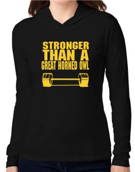 Stronger Than A Great Horned Owl Hooded Long Sleeve T-Shirt Women