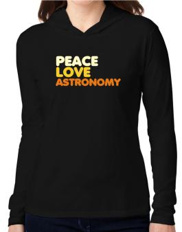 Peace Love Astronomy Hooded Long Sleeve T-Shirt Women