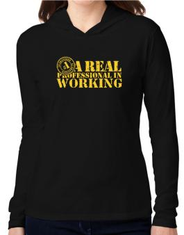 A Real Professional In Working Hooded Long Sleeve T-Shirt Women