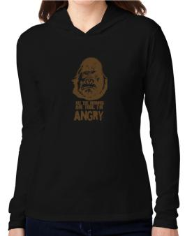 All The Rumors Are True , Im Angry Hooded Long Sleeve T-Shirt Women