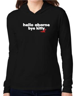 Hello Abarne Bye Kitty Hooded Long Sleeve T-Shirt Women