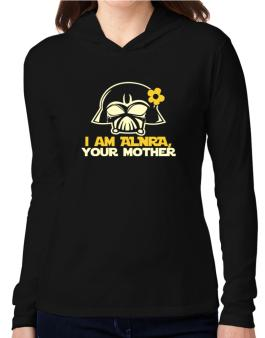 I Am Alora, Your Mother Hooded Long Sleeve T-Shirt Women
