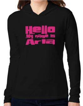 Hello My Name Is Aria Hooded Long Sleeve T-Shirt Women