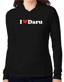 I Love Daru Hooded Long Sleeve T-Shirt Women