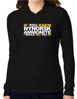 If You Knew Ammonite I Would Sex You Up Hooded Long Sleeve T-Shirt Women