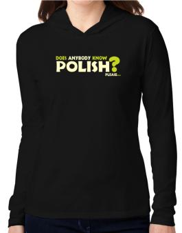 Does Anybody Know Polish? Please... Hooded Long Sleeve T-Shirt Women