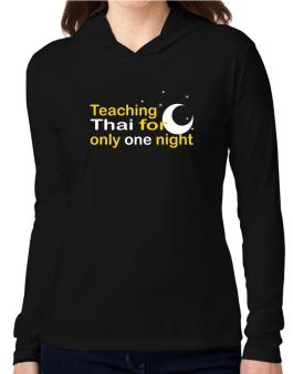 Teaching Thai For Only One Night Hooded Long Sleeve T-Shirt Women