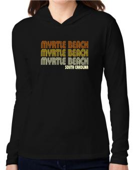 Myrtle Beach State Hooded Long Sleeve T-Shirt Women