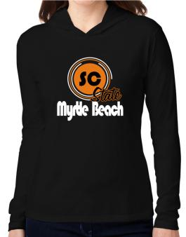 Myrtle Beach - State Hooded Long Sleeve T-Shirt Women