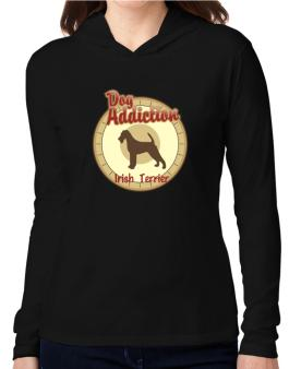 Dog Addiction : Irish Terrier Hooded Long Sleeve T-Shirt Women