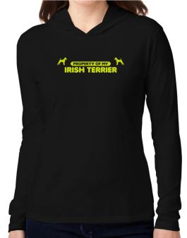 Property Of My Irish Terrier Hooded Long Sleeve T-Shirt Women