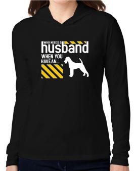 Who Needs A Husband When You Have A ... Irish Terrier Hooded Long Sleeve T-Shirt Women