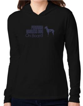 Peruvian Hairless Dog On Board Hooded Long Sleeve T-Shirt Women