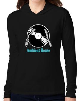 Ambient House - Lp Hooded Long Sleeve T-Shirt Women