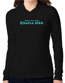 Kiss Me, Im Khalsa Sikh Hooded Long Sleeve T-Shirt Women