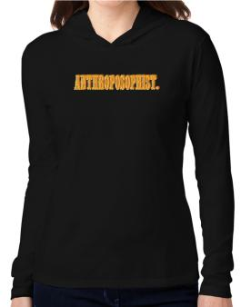 Anthroposophist. Hooded Long Sleeve T-Shirt Women