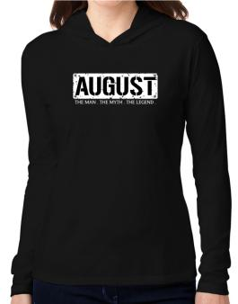 August : The Man - The Myth - The Legend Hooded Long Sleeve T-Shirt Women