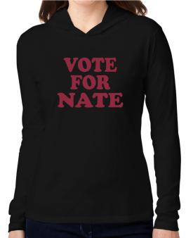 Vote For Nate Hooded Long Sleeve T-Shirt Women