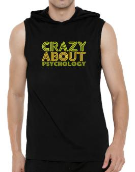 Crazy About Psychology Hooded Sleeveless T-Shirt - Mens