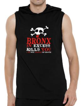 Bronx In Excess Kills You - I Am Not Afraid Of Death Hooded Sleeveless T-Shirt - Mens