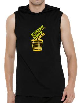 If Whiskey Hinders Your Studies, Drop Them Hooded Sleeveless T-Shirt - Mens