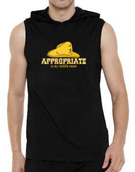 Appropriate Is My Middle Name Hooded Sleeveless T-Shirt - Mens