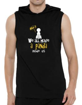 We All Have A Panda Inside Us Hooded Sleeveless T-Shirt - Mens