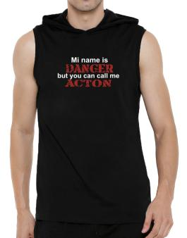 My Name Is Danger But You Can Call Me Acton Hooded Sleeveless T-Shirt - Mens