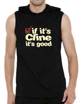 If Its Cline Its Good Hooded Sleeveless T-Shirt - Mens